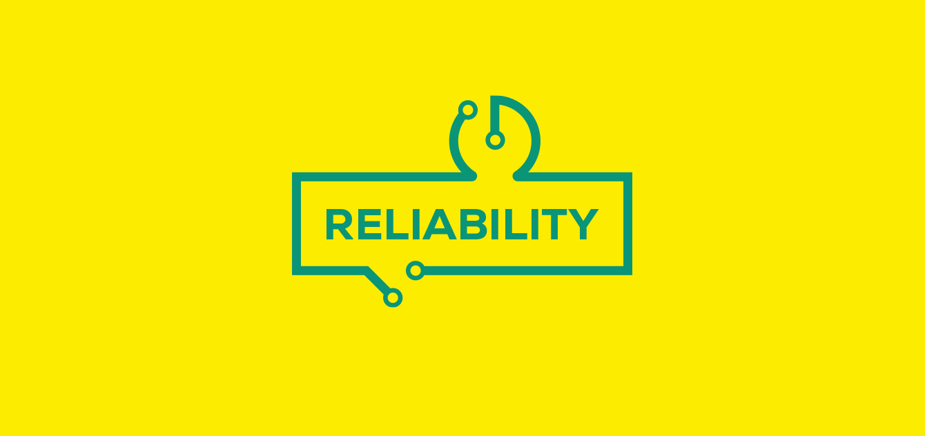 Reliability - the principle used by engineers, developers and consultants